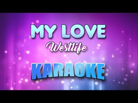 Westlife - My Love (Karaoke Version With Lyrics)