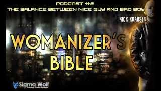Womanizers Bible #2 - The Balance Between Nice Guy And Bad Boy