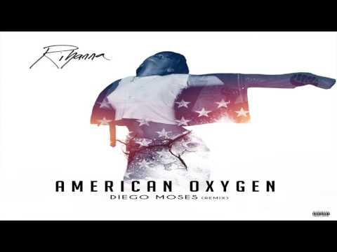Rihanna -American Oxygen (Diego Moses Remix)