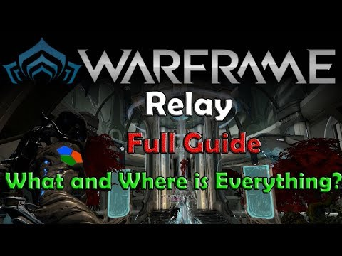 Warframe's Relay - How to Find Everything Easily - Relay 101 Guide