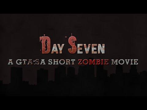 Day Seven - A GTA SA Zombie Movie (Machinima)