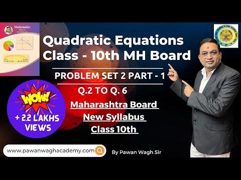 Problem set 2 Quadratic Equation Class 10th Math I Maharashtra Board New Syllabus | Q. 2 to Q.6