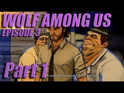 The Wolf Among Us - Let's Play with Spinningmantis & Squirt - EP 3 PT 1 - TWEEDLES - Spoilers