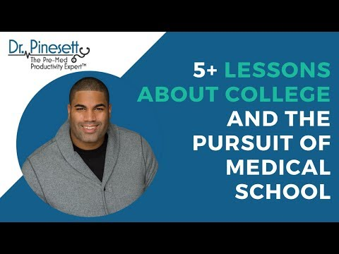 5+ Lessons About College and the Pursuit of Medical School