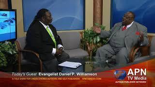 APN TV Media 107 - Interview with Evangelist Daniel P. Williamson
