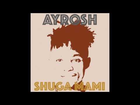 Ayrosh - Shuga Mami (Audio Video)