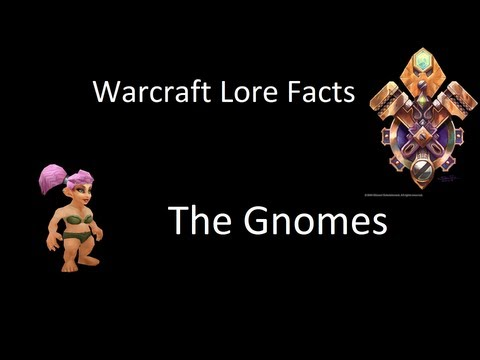 Warcraft Lore Facts - The Gnomes