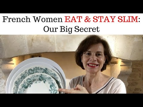 HOW FRENCH WOMEN EAT & STAY SLIM - OUR BIG SECRET