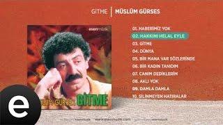 Hakkını Helal Eyle Müslüm Gürses/Şarkısı Dinle