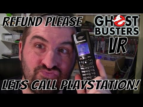 CALLING PLAYSTATION CUSTOMER SERVICE LIVE FOR A REFUND GHOSTBUSTER VR