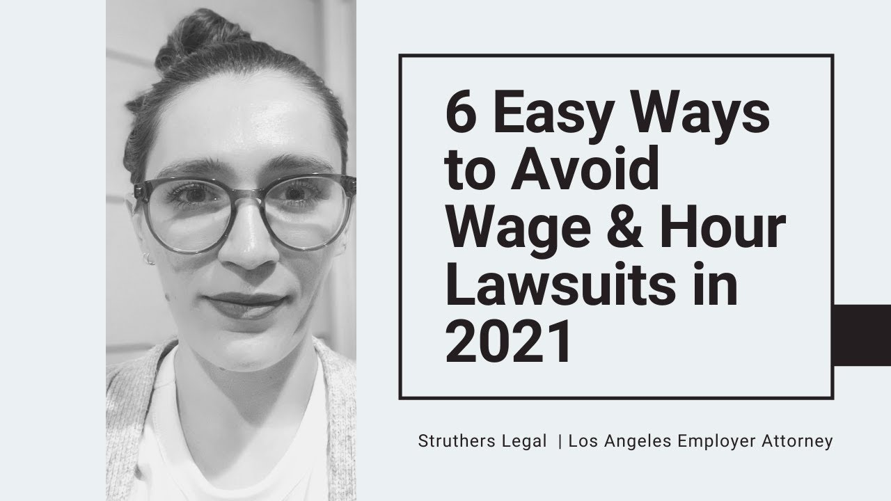 6 Easy Ways Los Angeles Employers Can Avoid A Wage & Hour Lawsuit in 2021