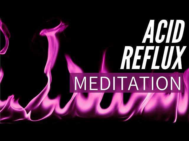 30 Minute Guided Meditation for Healing Acid Reflux | Heartburn Relief | Stress and GERD