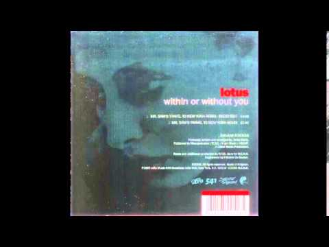 Lotus - Within or Without You (Mr Sam's Travel To New York Radio Remix)