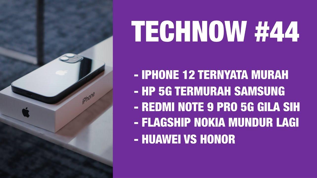 Technow #44: Redmi Note 9 Pro 5G! Biaya Produksi iPhone 12, Nokia 9.3 PureView 5G Mundur..!!
