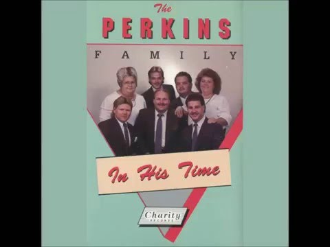 """In His Time"" - Perkins Family (1988)"