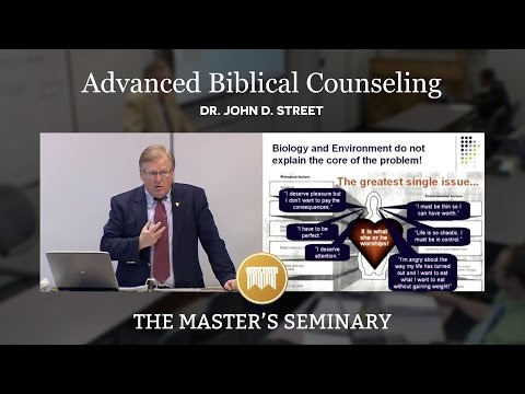 Lecture 1: Advanced Biblical Counseling - Dr. John D. Street