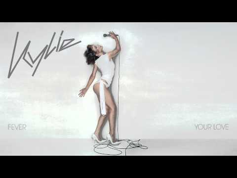 Kylie Minogue - Your Love - Fever