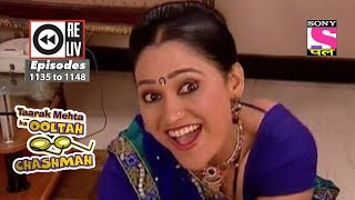 Weekly Reliv - Taarak Mehta Ka Ooltah Chashmah - 19th May 2018  to 25th May 2018 - Ep 1135 to 1148