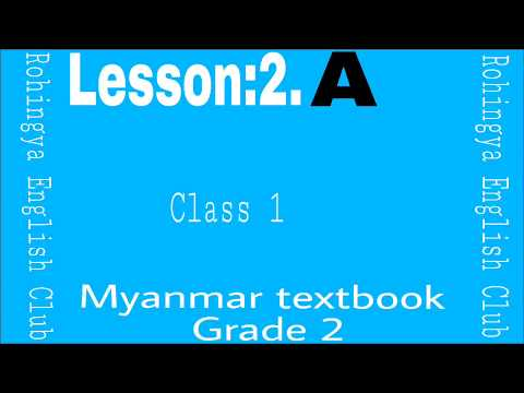 Lesson:2.A Myanmar textbook grade 2.Class 1 in Rohingya English Club