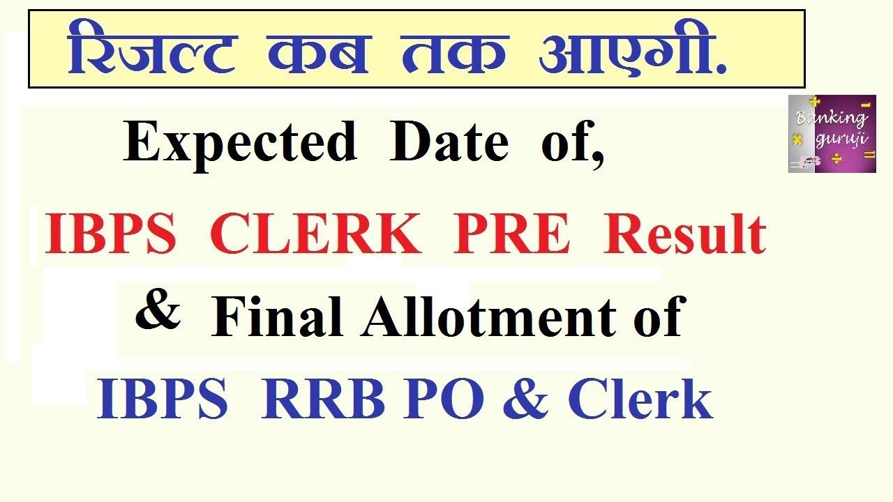 date of ibps clerk pre result