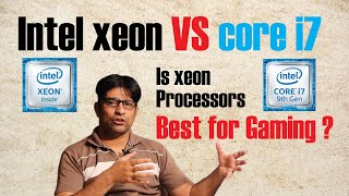 Xeon vs core i7 Processor    Is Xeon best for gaming?