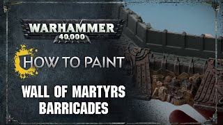How to Paint: Wall of Martyrs Barricades