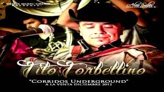 Ahora No Eres Tu Soy Yo (Completa) Tito Y Su Torbellino - Disco Corridos Underground
