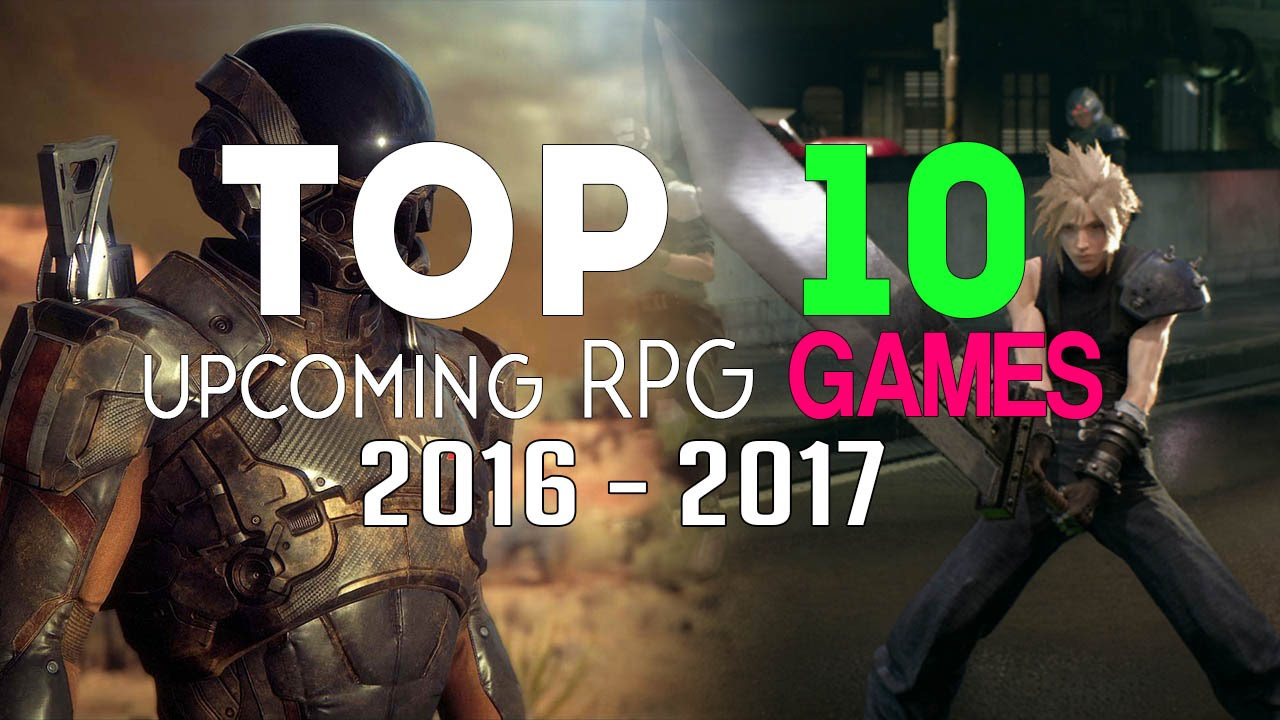 Top 10 New Upcoming Rpg Games Of 2016 2017 And Beyond