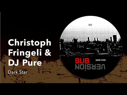 Christoph Fringeli & DJ Pure: Dark Star [Sub/Version 012, 1997/2021]