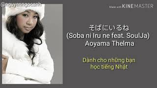 Cover images [vietsub] そばにいるね(Soba ni Iru ne feat. SoulJa) - Aoyama Thelma || video lyrics || yellow13s