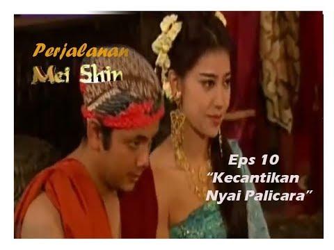 Perjalanan Mei Shin Episode 10 Kecantikan Nyai Palicara