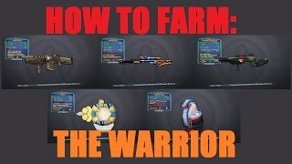 [Borderlands 2] How to Farm: THE WARRIOR!