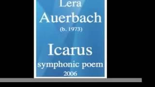 Lera Auerbach (b. 1973) : Icarus, symphonic poem (2006)