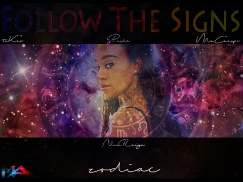 FOLLOW THE SIGNS (ZODIAC) MELODIC ARTISTRY FT TU KAV#MRCRESPO#GPUSHA#NOVAREIGN