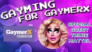 Gayming With Trixie Mattel And 8BitDylan For Charity