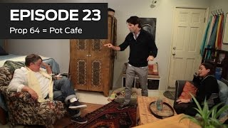Prop 64 = Pot Cafe (Ep 23)