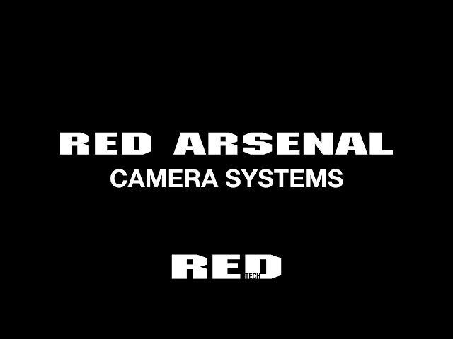 RED TECH | ARSENAL | CAMERA SYSTEMS | 4K