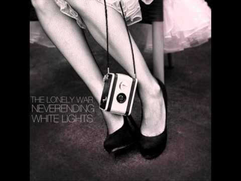 Neverending White Lights - The Lonely War