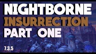 Nightborne Insurrection - Part One - Horde Allied Race 7.3.5 - Legion WoW