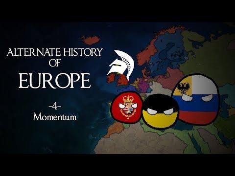 Alternate History of Europe CB - 4 - Momentum