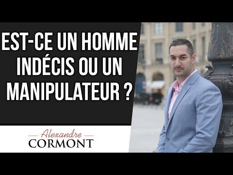 Homme Indecis Vs Manipulateur Attention Youtube