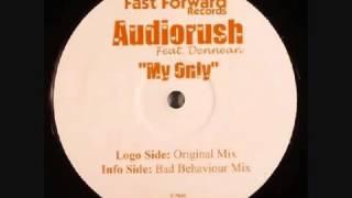 Audiorush - My Only (Bad Behaviour Remix).mp4