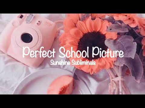 Get a Perfect School Picture ☼ Subliminal