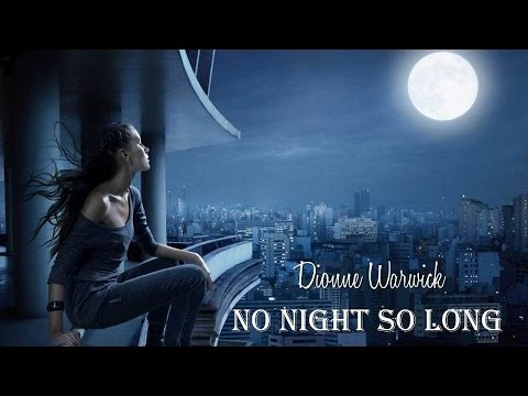 No Night So Long   Dionne Warwick  (TRADUÇÃO)...