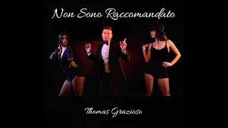 Thomas Grazioso - Non sono raccomandato (Official Video)