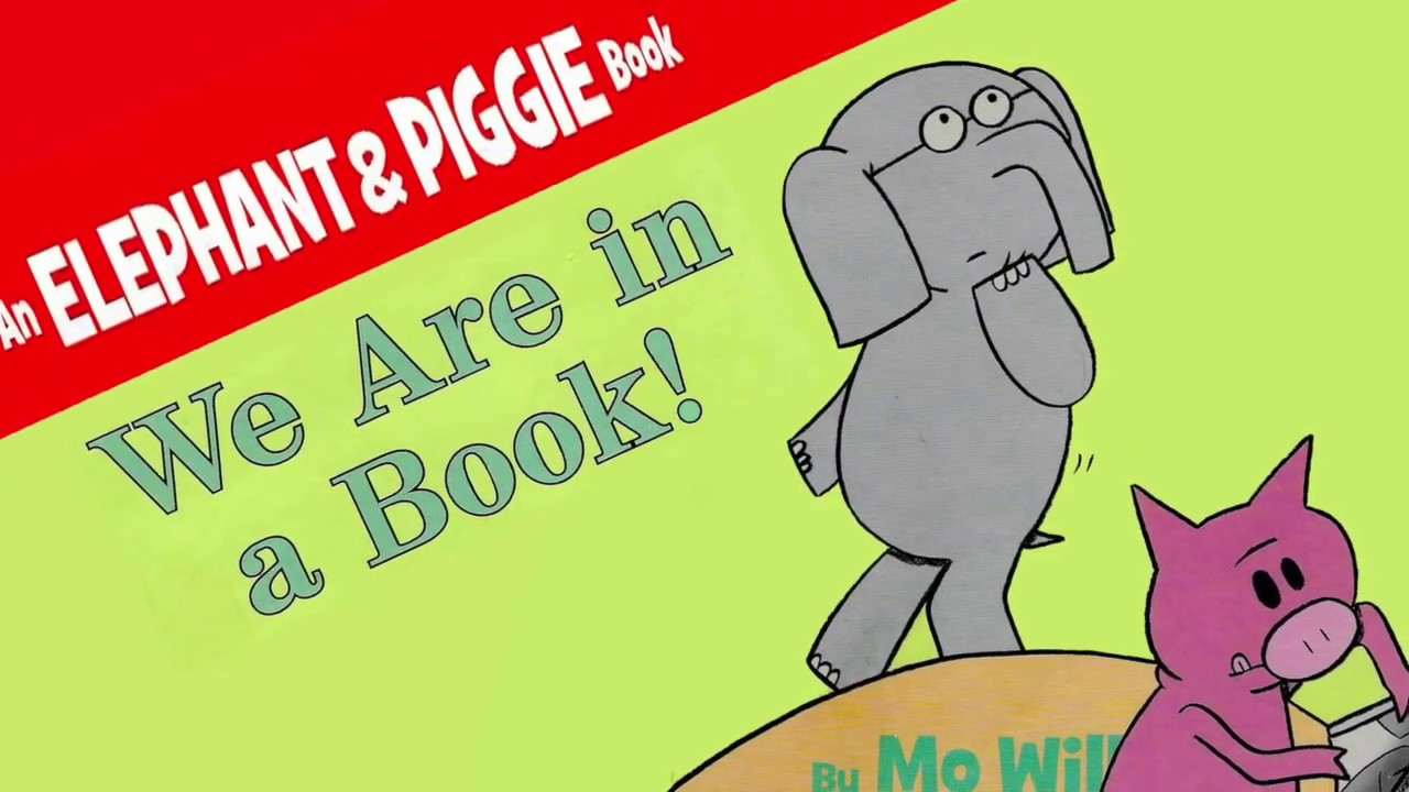 """An Elephant & Piggie Book, """"We Are in a Book!"""" read aloud."""