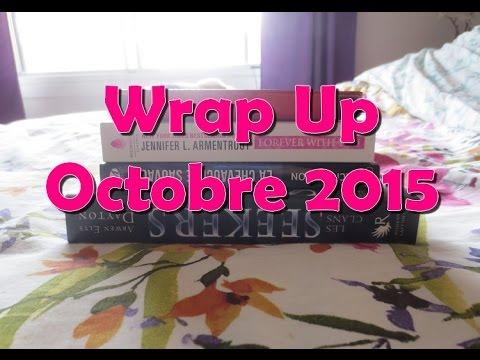 Wrap Up #20 - Octobre 2015