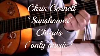Chris Cornell - Sunshower (chords) - only music