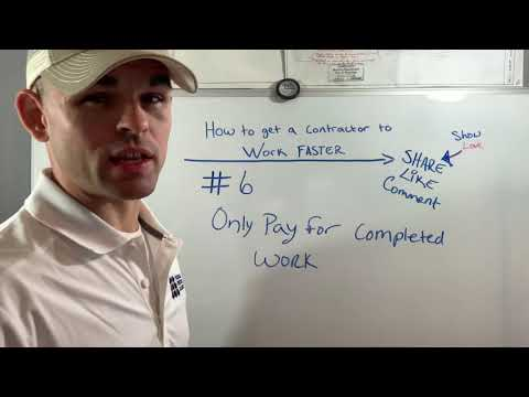 How To Get A Contractor To Work Faster #6