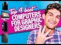 Top 4 Best Desktop Computers For Graphic Designers